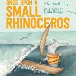 Read the review of Once Upon a Small Rhinoceros