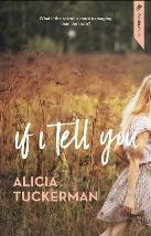 Book Cover for If I Tell You by Alicia Tuckerman