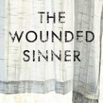 Read the review of The Wounded Sinner