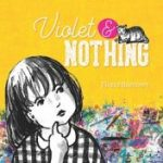 Read the review of Violet and Nothing