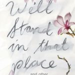 Read the review of We'll Stand in that place and Other Stories