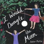 Read the review of I Would Dangle the Moon