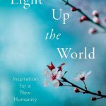 Read the review of Light Up the World: Inspiration for a New Humanity