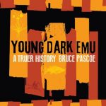 Read the review of Young Dark Emu: A Truer History