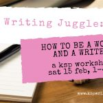 Image of a desk with a pen and notebook on it. The heading reads 'The Writing Juggle: How to be a Woman and a Writer