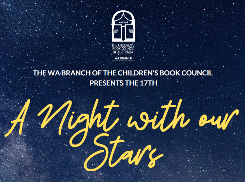 "Image: Starry sky with the words, ""The WA Branch of hte Children's Book Council presents the 17th A Night with Our Stars"