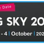 "Plain background with the words, ""Save the date Big Sky 2020 1-4 October 2020'."
