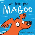 Image is the book cover of We Love You, Magoo.