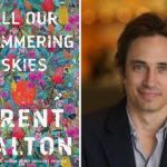 Images are of the book cover of All Our Shimmering Skiles and a headshot of author Trent Dalton