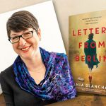 Images: mid shot of author Tania Blanchard and book cover of Letters From Berlin