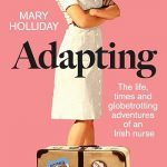 Read the review of Adapting: The life, times and globetrotting adventures of an Irish nurse