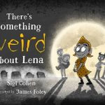 Read the review of There's Something Weird About Lena