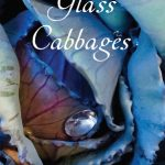 Read the review of Glass Cabbages