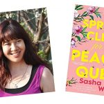 Image description: Sasha Wasley has long dark hair that hangs loose about her shoulders. She is wearing a sleeveless top and is looking off camera. There is also an image of her book Spring Clean for the Peach Queen.
