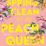 Read the Book Club notes for Spring Clean for the Peach Queen