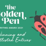 """Image description: A bird's eye view of an illustrated lady bug on the right side of the image. On the left are the words, """"The Golden Pen Writing Award 2021 Winning and Shortlisted Entries""""."""