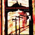 Read the review of Supervivid Depastoralism